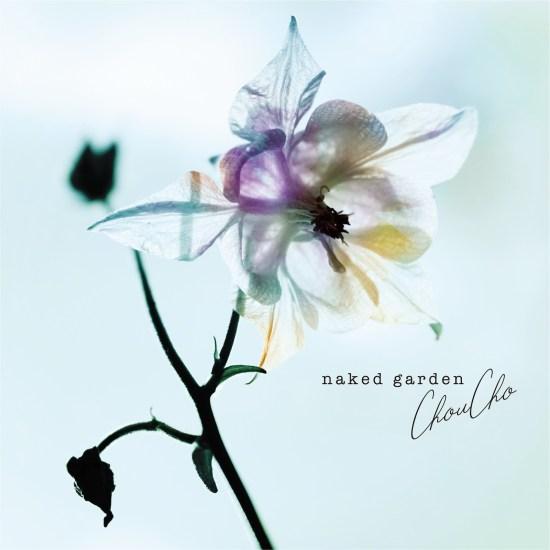 [Album] ChouCho – naked garden