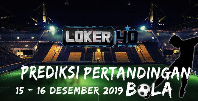 PERTANDINGAN BOLA 15 – 16 DESEMBER 2019