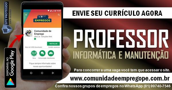 PROFESSOR DE INFORMÁTICA E MANUTENÇÃO DE COMPUTADORES NO CABO DE SANTO AGOSTINHO