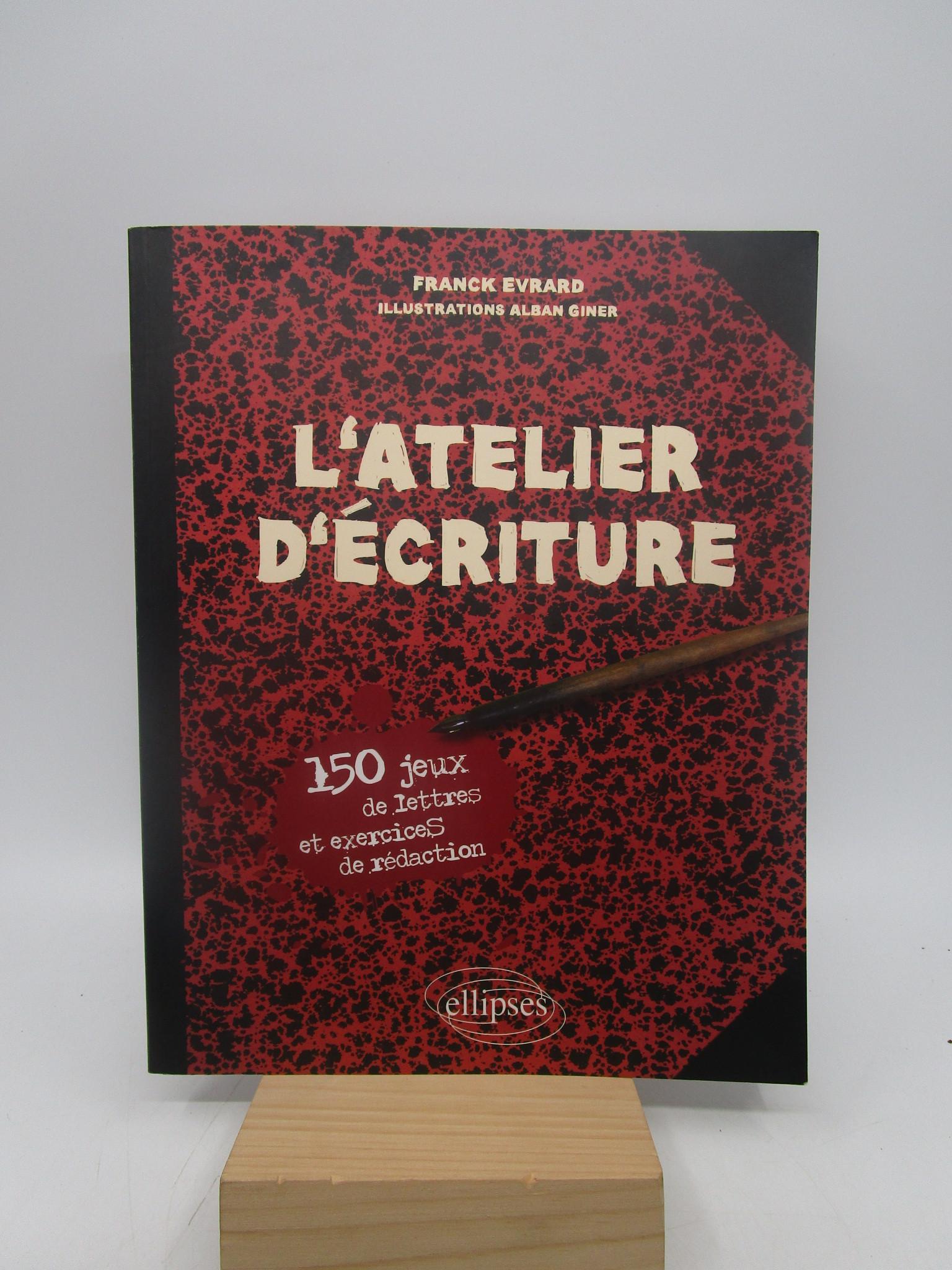 Image for L'atelier d'criture: 150 jeux de lettres et exercices de rdaction