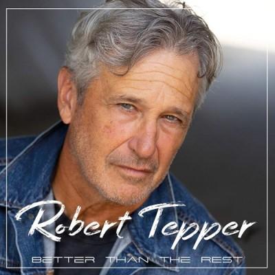 ROBERT TEPPER - Better Than The Rest (2019) mp3 320 kbps