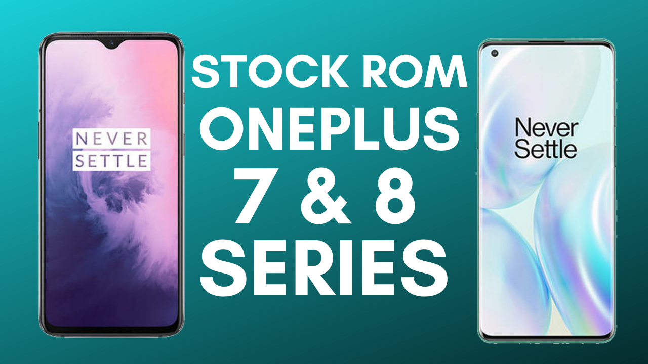 Install Stock ROM on any OnePlus 7 and 8 Series and Bootloader Lock Fix Bootloop