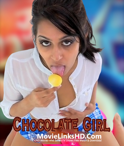 Chocolate Girl (2020) Miya Rai Originals Hindi Hot Short Film 720p Download