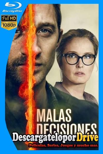 Malas decisiones (2018) [1080p] [Latino] [1 Link] [GDrive] [MEGA]