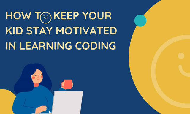 How-to-Keep-Your-Kid-Stay-Motivated-in-Learning-Coding