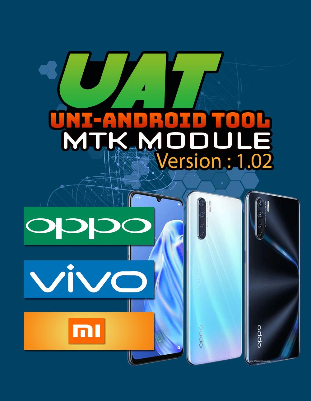 Uni-Android Tool UAT MTK Module Oppo, Vivo, Xiaomi Update Ver.1.02 [22nd Feb. 2021]