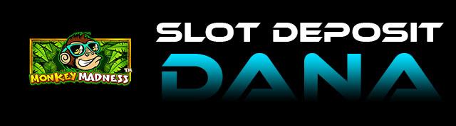 Slot Deposit Dana