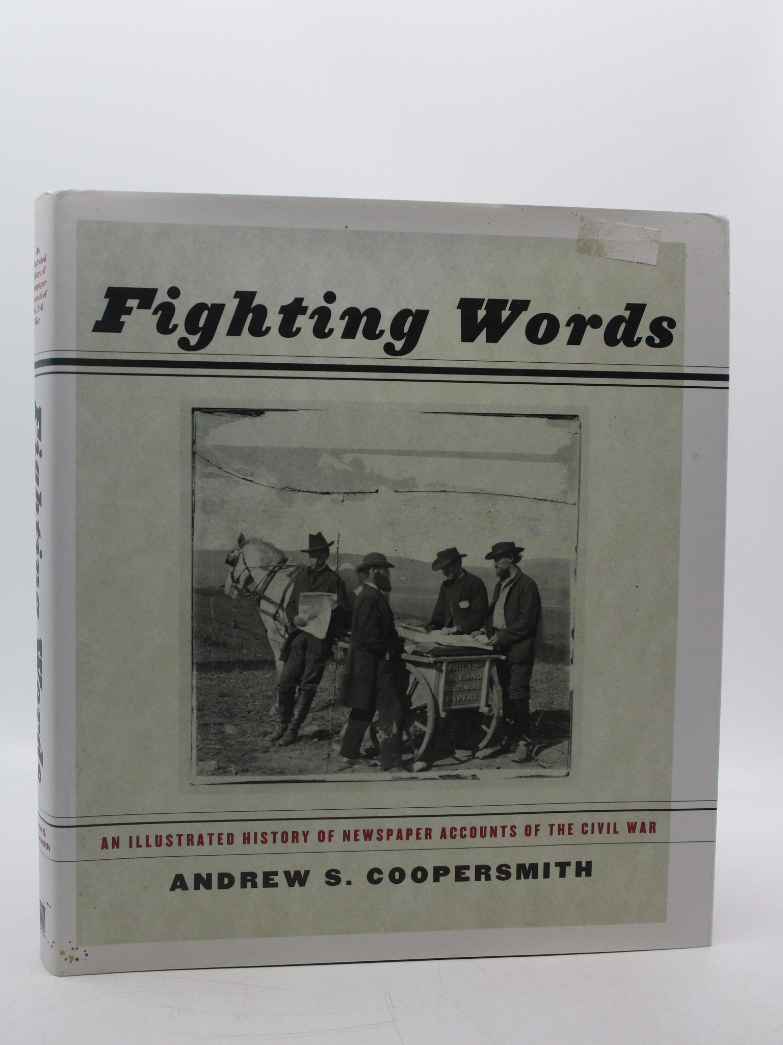 Image for Fighting Words: An Illustrated History Of Newspaper Accounts Of The Civil War