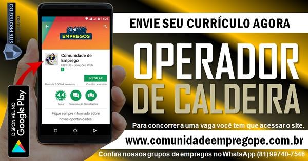 OPERADOR DE CALDEIRA PARA INDUSTRIA DE GRANDE PORTE EM PAULISTA