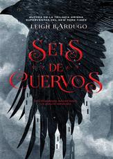 Leigh-Bardugo-Seis-de-cuervos-1-Seis-de-cuervos