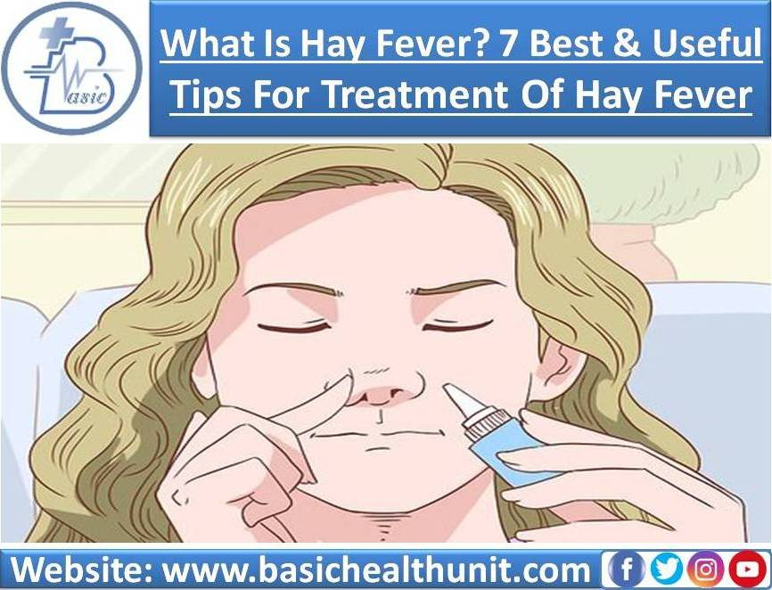What Is Hay Fever? 7 Best And Useful Tips For Treatment Of Hay Fever