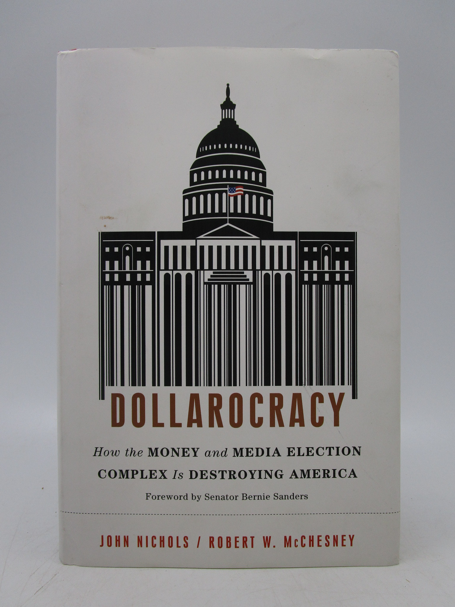 Image for Dollarocracy: How the Money and Media Election Complex is Destroying America (First Edition)