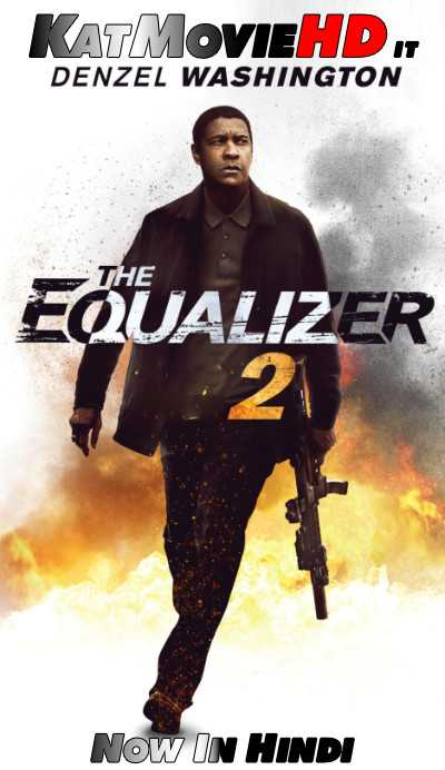 Equalizer 2 (2018) Hindi Dual Audio (DD5.1) BluRay 480p 720p 1080p | Full Movie