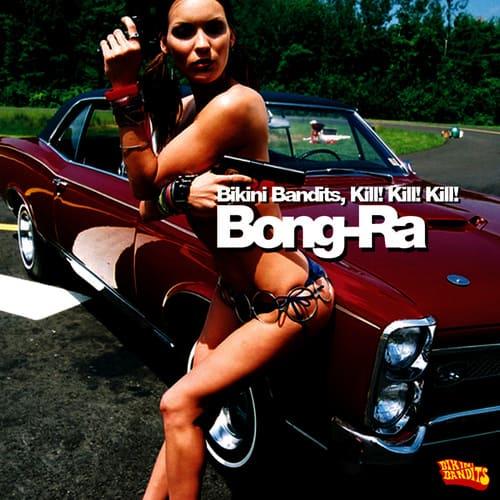 Download Bong-Ra - Bikini Bandits, Kill! Kill! Kill! mp3