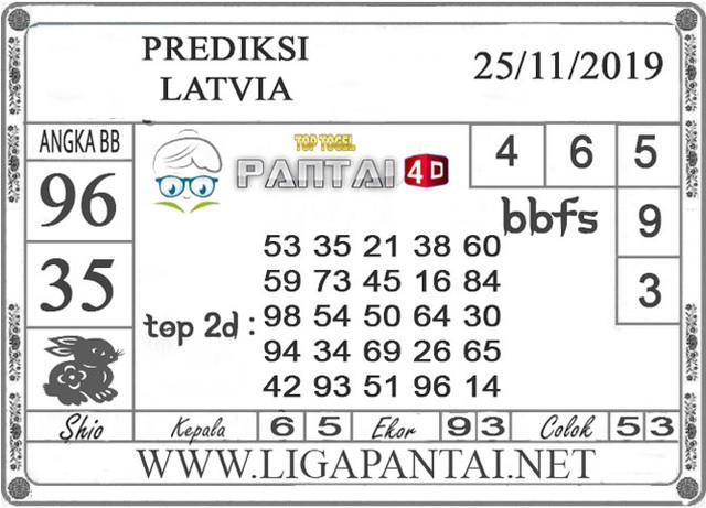 "PREDIKSI TOGEL ""LATVIA"" PANTAI4D 25 NOVEMBER 2019"