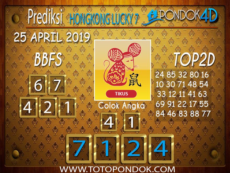 Prediksi Togel HONGKONG LUCKY 7 PONDOK4D 25 APRIL 2019