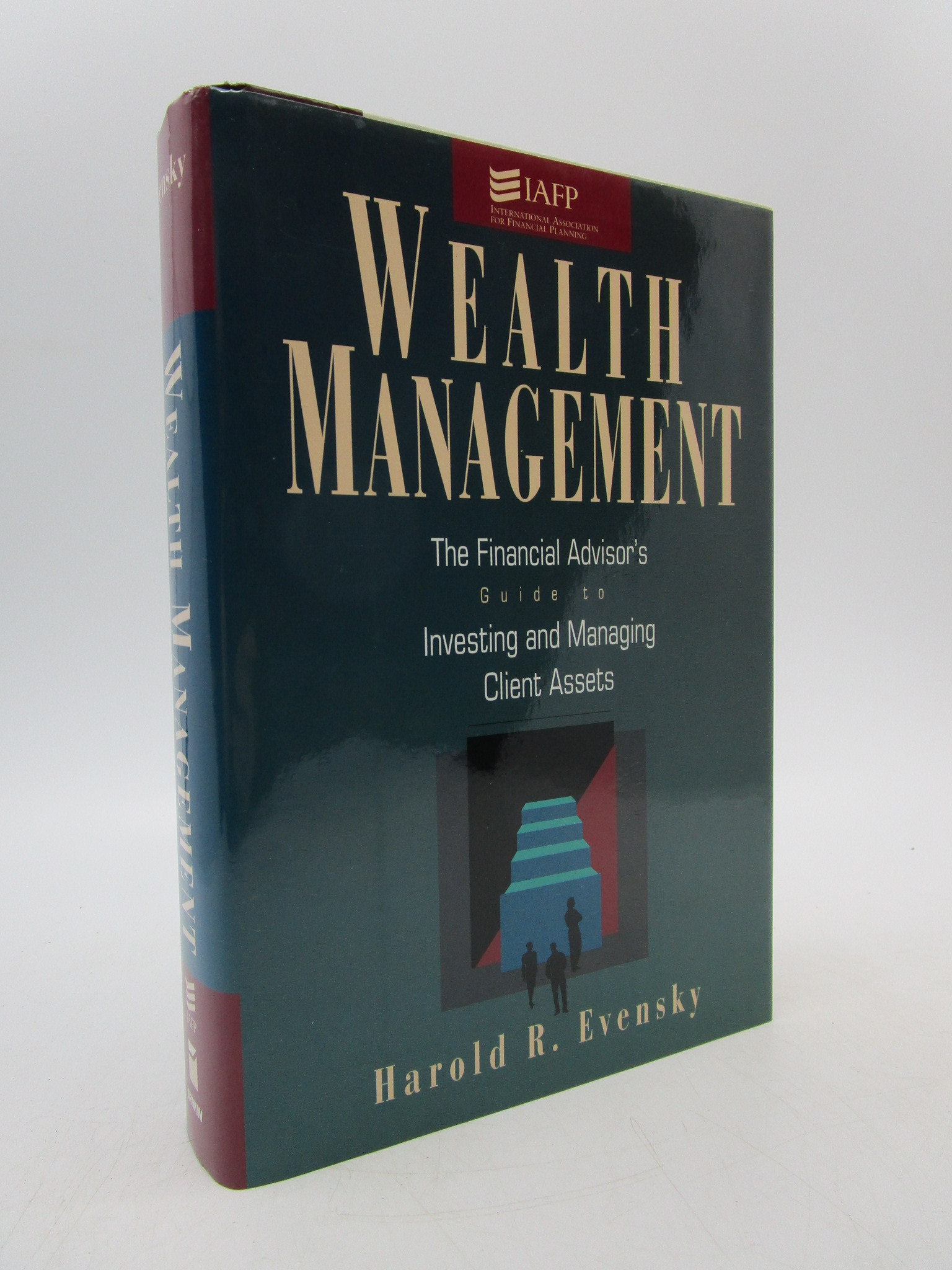 Image for Wealth Management: The Financial Advisor's Guide to Investing and Managing Client Assets