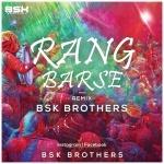 RANG BARSE DROP MIX BSK BROTHERS
