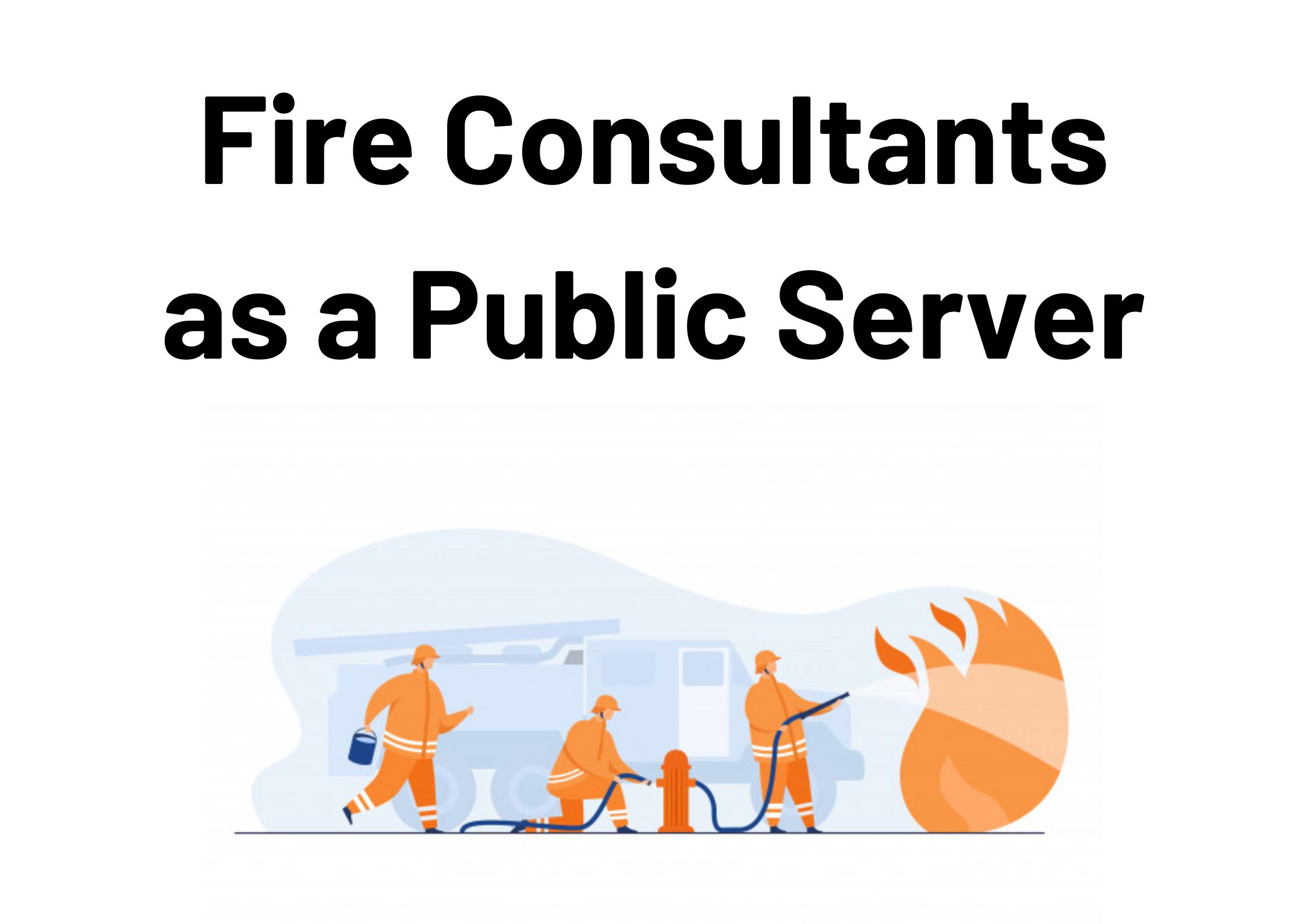 Fire-Consultants-as-a-Public-Server