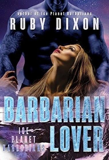 Руби Диксон - Возлюбленная варвара.Варвары ледяной планеты 3