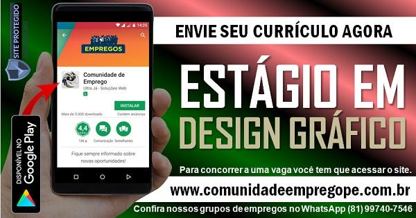 ESTÁGIO EM DESIGN GRÁFICO/ PUBLICIDADE E PROPAGANDA COM BOLSA R$ 800,00 NO RECIFE