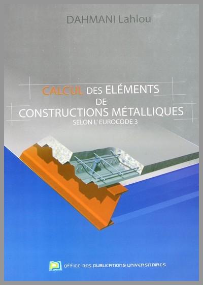CALCUL DES ÉLÉMENTS DE CONSTRUCTIONS MÉTALLIQUES SELON L'EUROCODE 3
