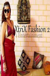 18+ XtriX Fashion (2021 Hindi  iEntertainment Exclusive 720 HDRip 230MB