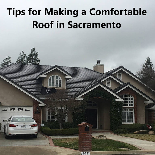 Tips for Making a Comfortable Roof in Sacramento