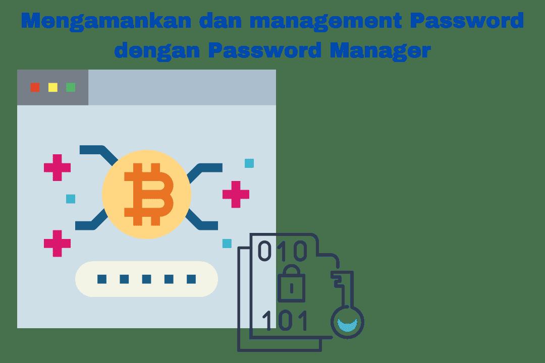 Management dan mengamankan password dengan palikasi password manager