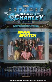 Because of Charley (2021) Hindi Dubbed Movie Watch Online