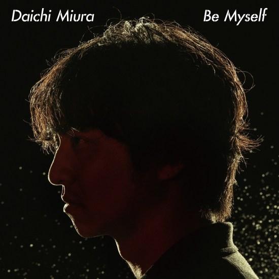 [Single] Daichi Miura – Be Myself