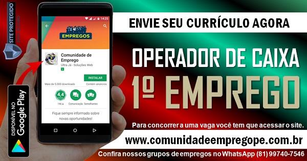 OPERADOR DE CAIXA PRIMEIRO EMPREGO, VÁRIAS VAGAS COM CONTRATO VERDE E AMARELO