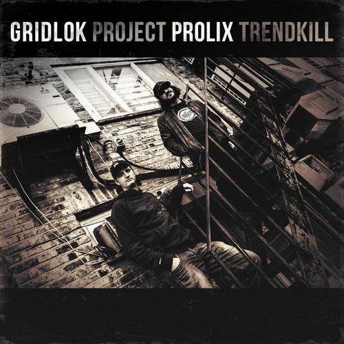 Gridlok & Prolix - Project Trendkill 2013