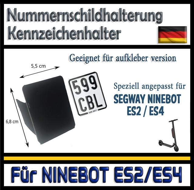 SEGWAY NINEBOT ES2//ES4 Nummernschild Halter 3D Kennzeichenhalter Deutschland