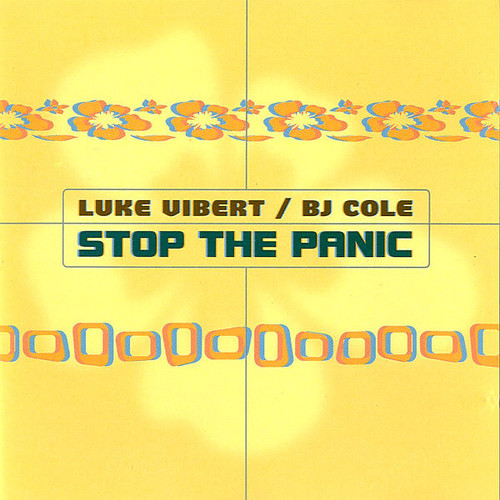 Luke Vibert & BJ Cole - Stop The Panic 2000