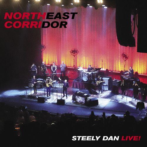 Steely Dan - NORTHEAST CORRIDOR: STEELY DAN LIVE (Live) (2021)