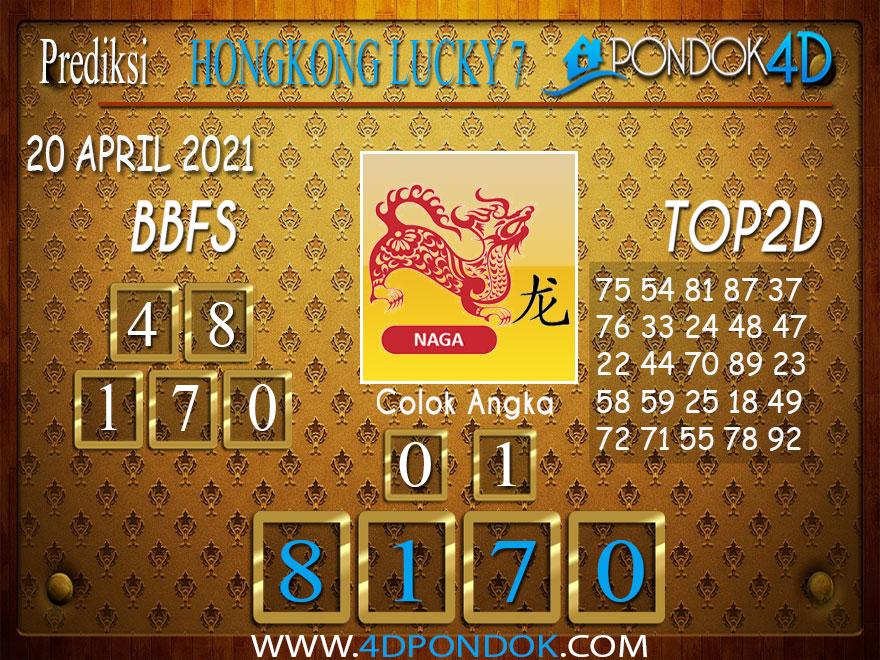 Prediksi Togel HONGKONG LUCKY7 PONDOK4D 20 APRIL 2021