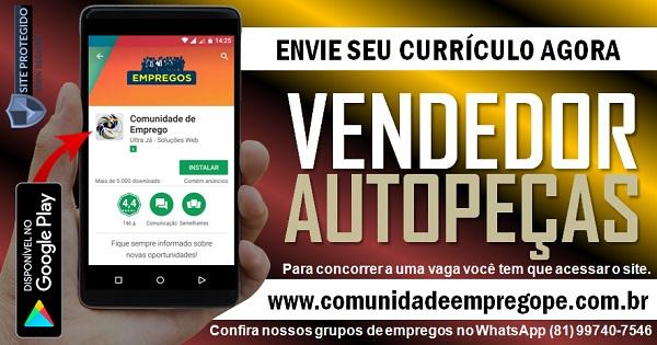 VENDEDOR AUTOPEÇAS PARA EMPRESA DO SEGMENTO DE COMÉRCIO EM OLINDA