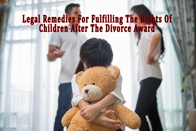 Legal Remedies For Fulfilling The Rights Of Children After The Divorce Award