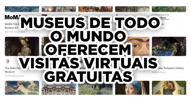 MUSEUS DE TODO O MUNDO OFERECEM