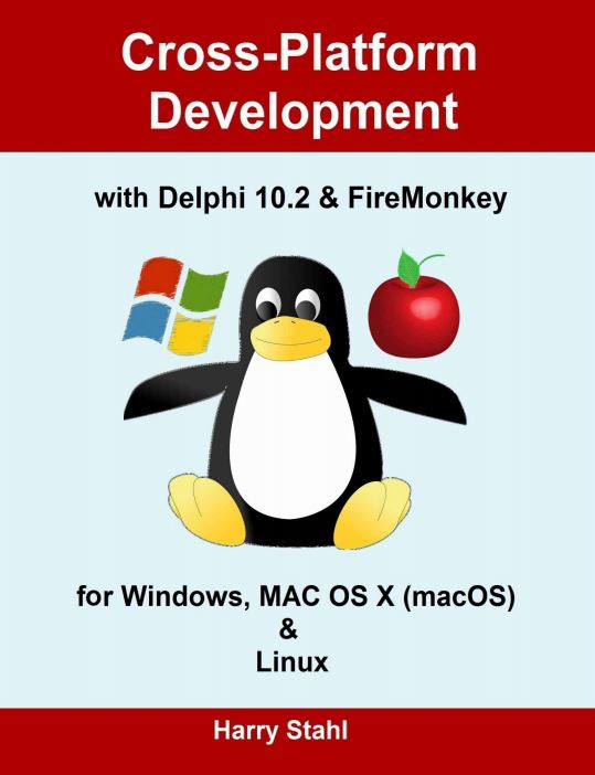 Cross-Platform Development with Delphi 10 2 & FireMonkey for Windows