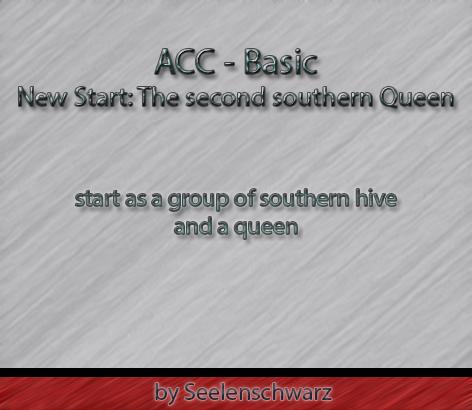 ACC - Basic - New Start - The second southern queen / Новый старт - Вторая королева улья!