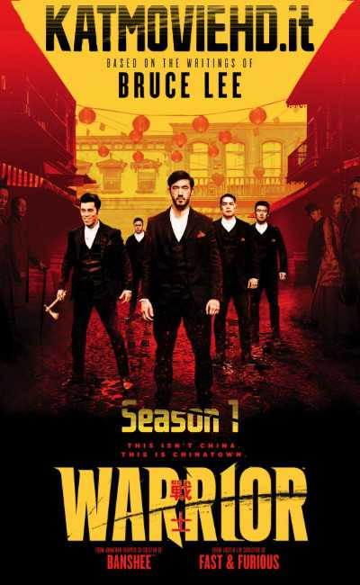 Warrior S01 (2019) Season 1 Complete 720p Web-DL All Episodes | TV Series