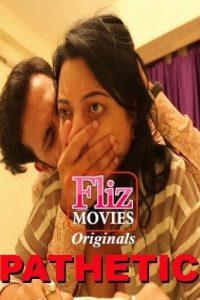 Pathetic (2020) Hindi S01E02 Hot Web Series 720p HEVC HDRip 200MB MKV