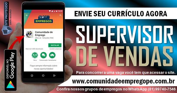 SUPERVISOR DE VENDAS COM SALÁRIO DE R$ 1500,00 PARA EMPRESA EM OLINDA