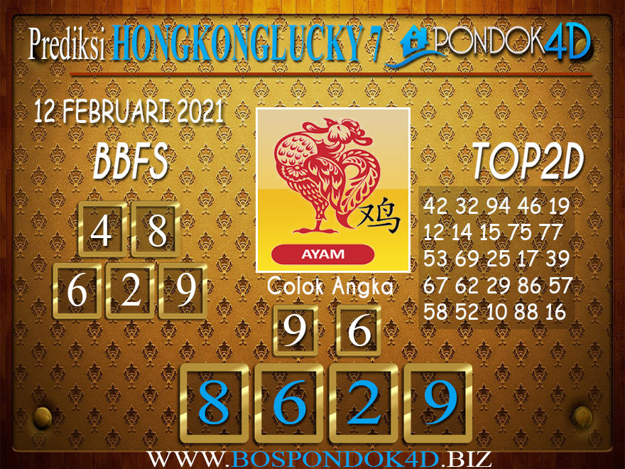 Prediksi Togel HONGKONG LUCKY 7 PONDOK4D 12 FEBRUARI 2021
