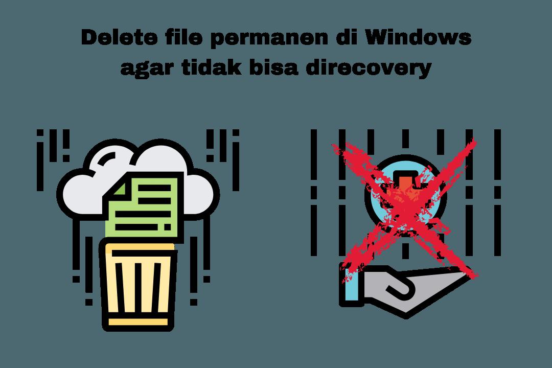 delete file permanen tidak bisa recovery