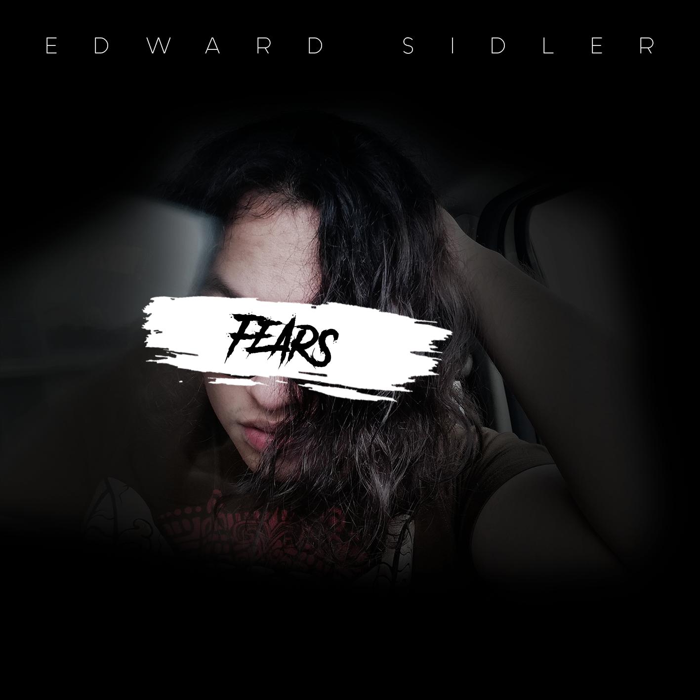 edward-sidler-fears.png