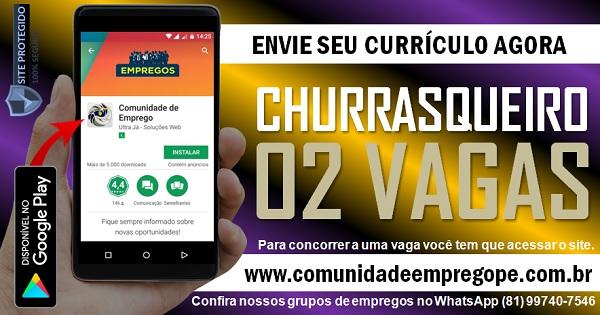 CHURRASQUEIRO, 02 VAGAS  PARA EMPRESA DE FAST FOOD EM PAULISTA