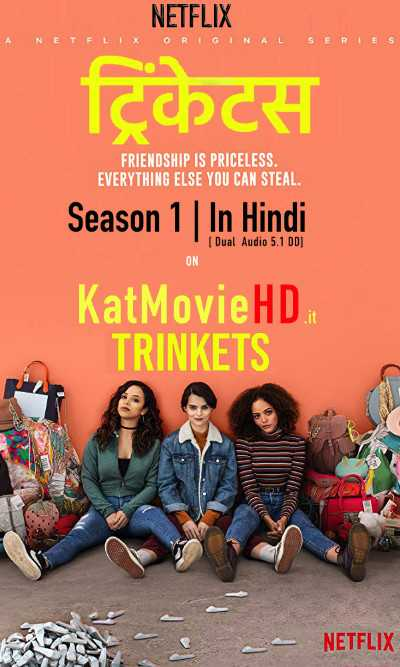 Trinkets S01 Hindi (5.1) Complete (Season 1) 720p 480p HDRip [Dual Audio] Netflix Series